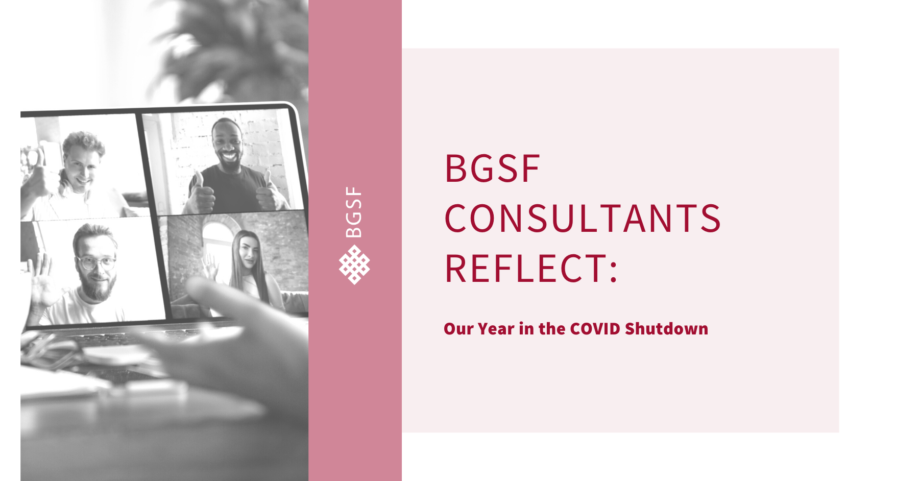BGSF Consultants Reflect: Our Year in the COVID Shutdown