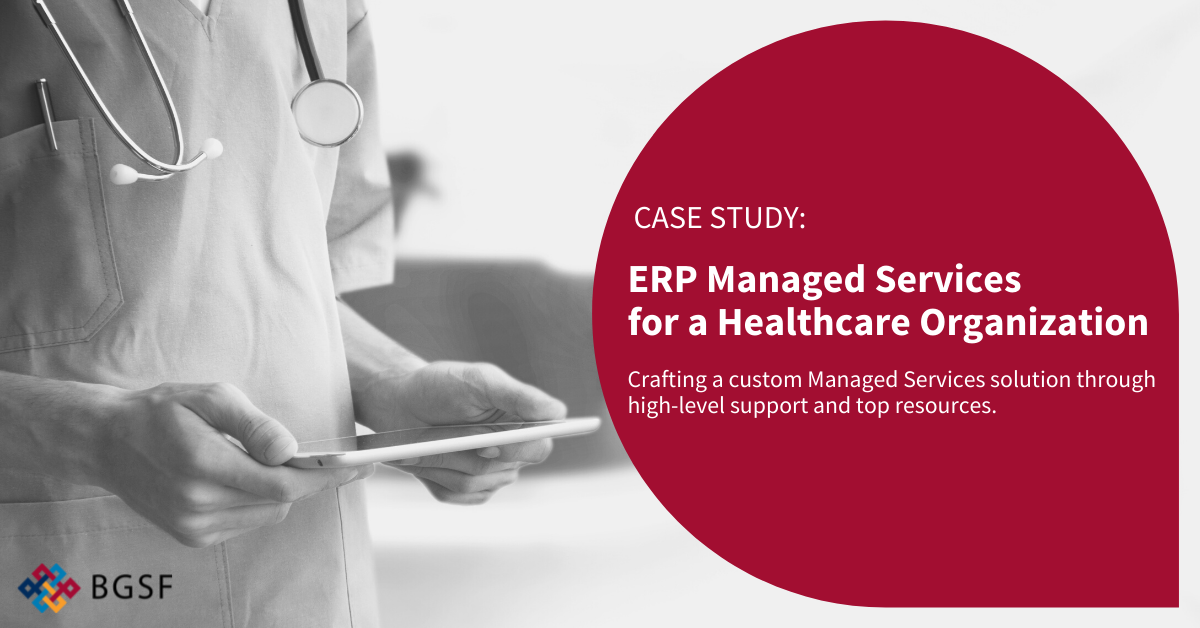 ERP Managed Services for a Healthcare Organization